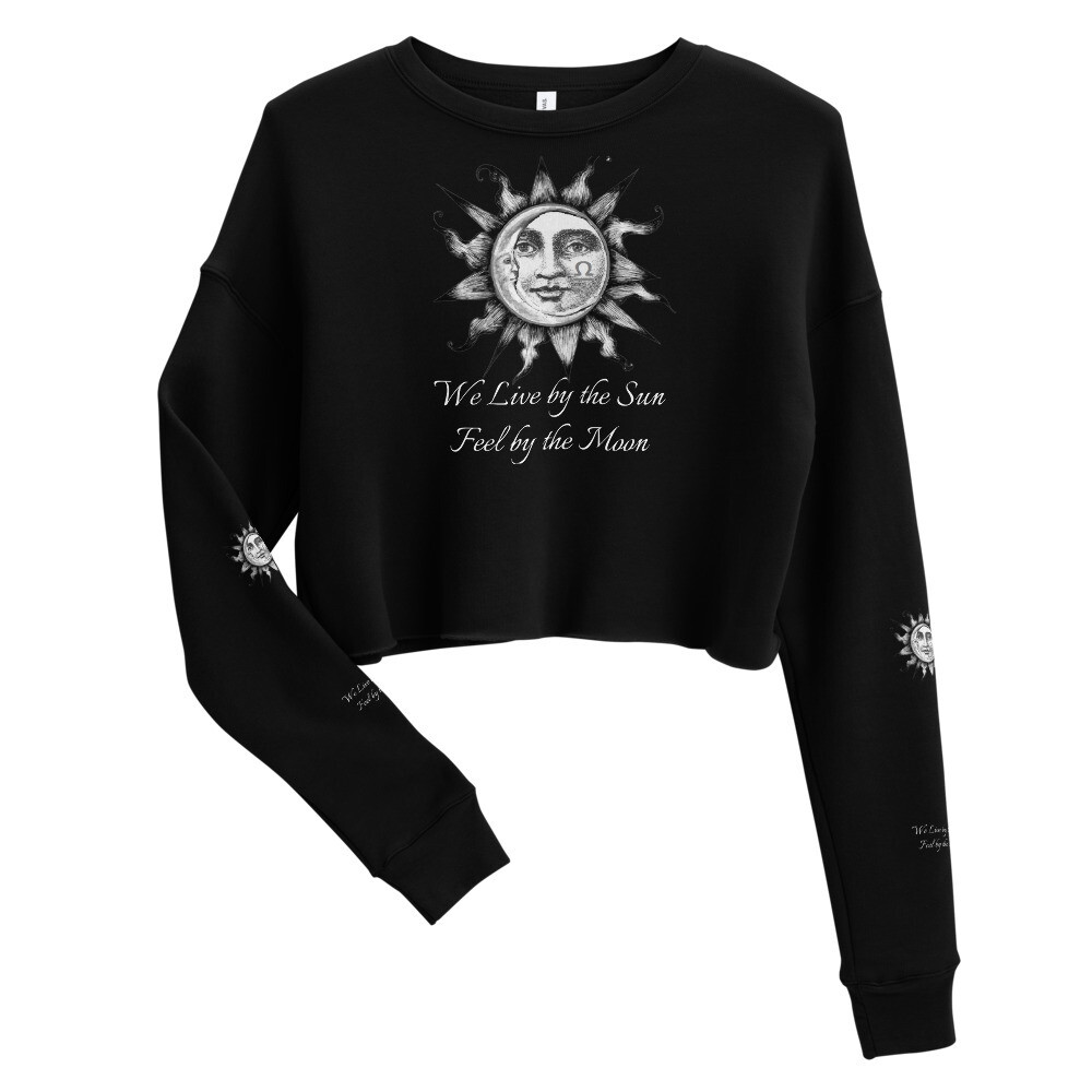 Crop Sweatshirt We Live by the Sun Feel by the Moon