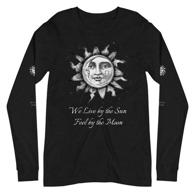 Unisex Long Sleeve Tee - We Live by the Sun Feel by the Moon
