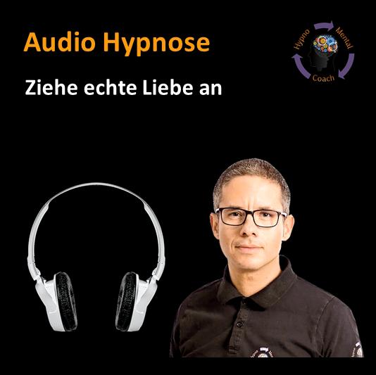 Audio Hypnose: Ziehe echte (wahre) Liebe an! GPS – gelassen-positiv-selbstbewusst