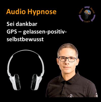 Audio Hypnose: Sei dankbar GPS – gelassen-positiv-selbstbewusst