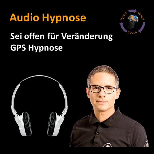 Audio Hypnose: Sei offen für positive Veränderung GPS – gelassen-positiv-selbstbewusst