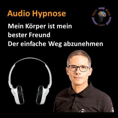 Audio Hypnose: Mein Körper ist mein bester Freund