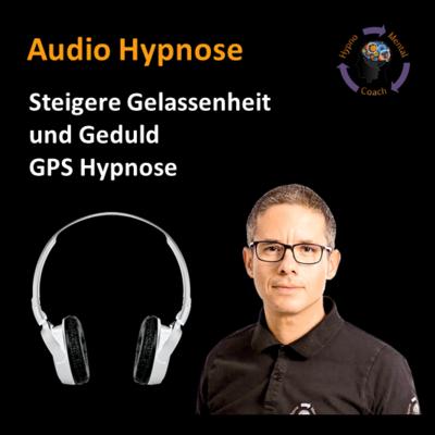 Audio Hypnose: Steigere Gelassenheit und Geduld - GPS Hypnose