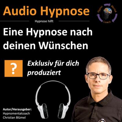 Deine Audio Hypnose nach Wunsch