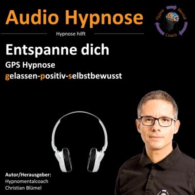 Audio Hypnose: Entspanne dich - GPS Hypnose