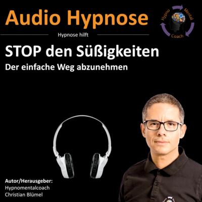 Audio Hypnose: STOP den Süßigkeiten - der einfache Weg abzunehmen
