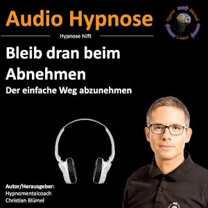Audio Hypnose: Bleib dran beim Abnehmen - der einfache Weg abzunehmen