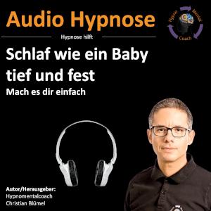 Audio Hypnose: Schlaf wie ein Baby - tief und fest - Mach es dir einfach