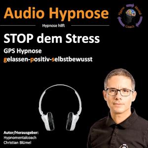 Audio Hypnose: Stop dem Stress GPS – gelassen-positiv-selbstbewusst
