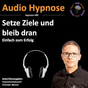 Audio Hypnose: Setze Ziele und bleib dran