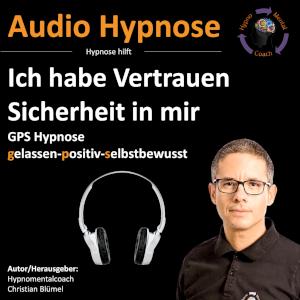 Audio Ich habe Vertrauen - Sicherheit in mir GPS – gelassen-positiv-selbstbewusst