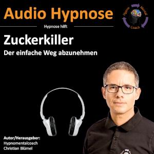 Audio Hypnose: Zuckerkiller - der einfache Weg abzunehmen