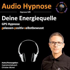 Audio Hypnose: Deine Energiequelle - GPS Hypnose
