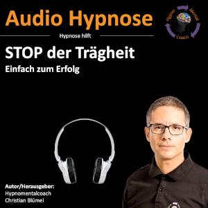 Audio Hypnose: STOP der Trägheit - Einfach zum Erfolg