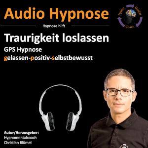 Audio Hypnose: Traurigkeit loslassen - GPS Hypnose