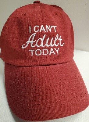 I CAN'T ADULT TODAY, EMBROIDERED CAP