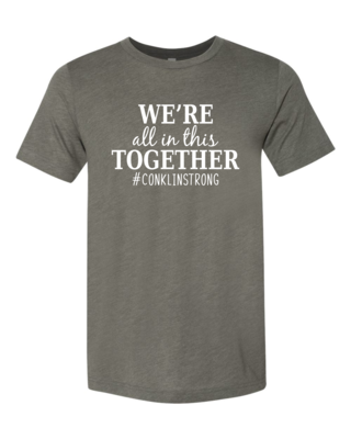 Conklin Elementary WE'RE ALL IN THIS TOGETHER T-shirt, Military Green Triblend