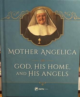Mother Angelica On God, His Home And His Angels