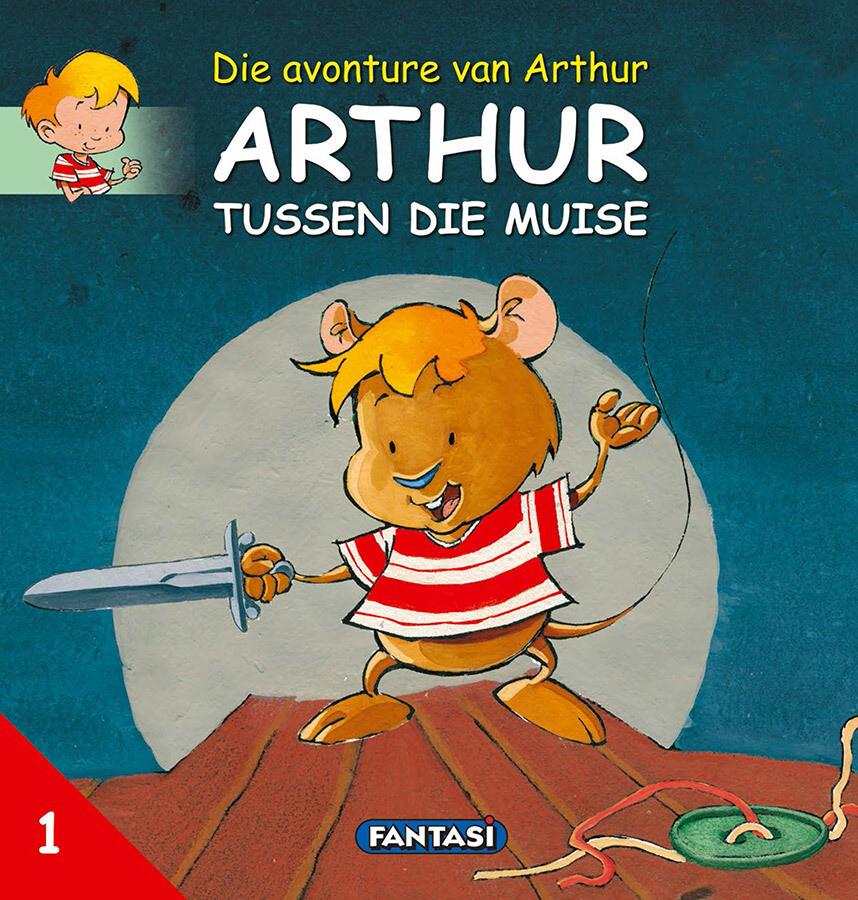 ARTHUR 1 - ARTHUR TUSSEN DIE MUISE