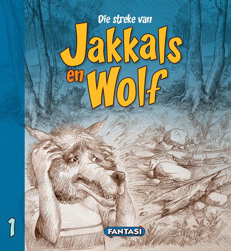 DIE STREKE VAN JAKKALS EN WOLF BOEK 1
