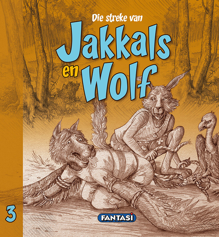 DIE STREKE VAN JAKKALS EN WOLF BOEK 3