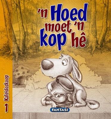 KALEIDOSKOOP 1: 'N HOED MOET 'N KOP HÊ