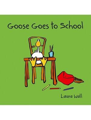 GOOSE - GOOSE GOES TO SCHOOL