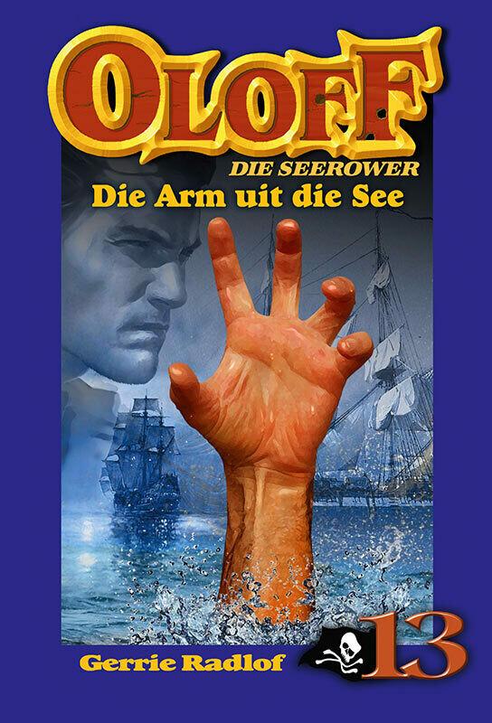 OLOFF 13 - DIE ARM UIT DIE SEE
