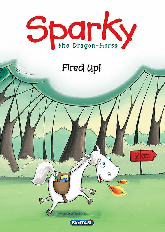 SPARKY THE DRAGON HORSE: FIRED UP!