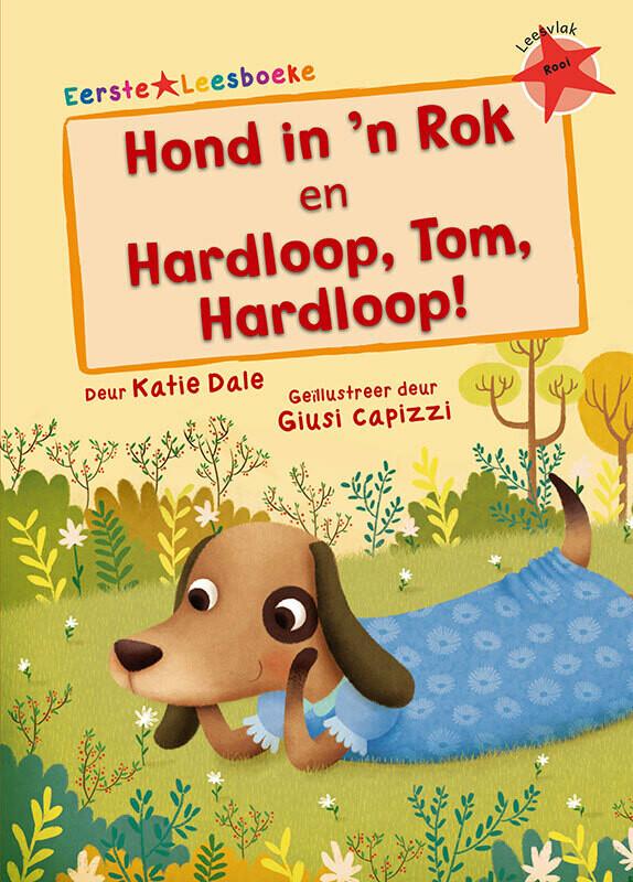 EERSTE LEESBOEKE: HOND IN 'N ROK & HARDLOOP TOM HARDLOOP
