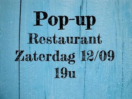 Pop-up restaurant Zaterdag 12/09 - 19u