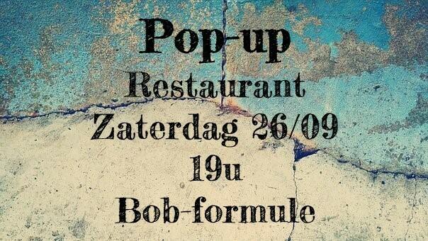 Pop-up restaurant Zaterdag 26/09 - 19u - Bob formule