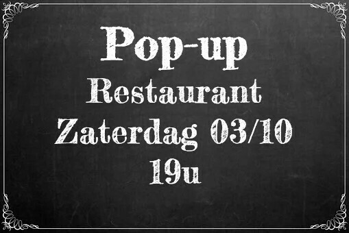 Pop -up Restaurant Zaterdag 3 oktober - 19u