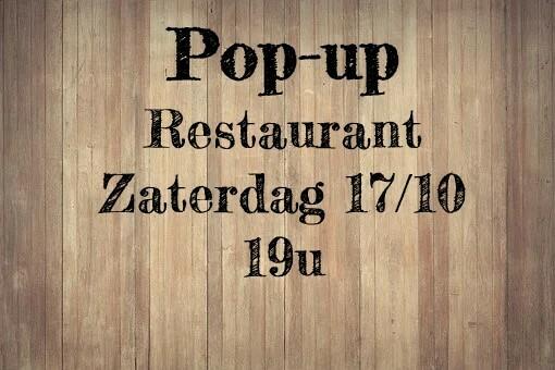 Pop-up restaurant Zaterdag 17/10 - 19u
