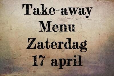 Take-away Menu - Zaterdag 17 april
