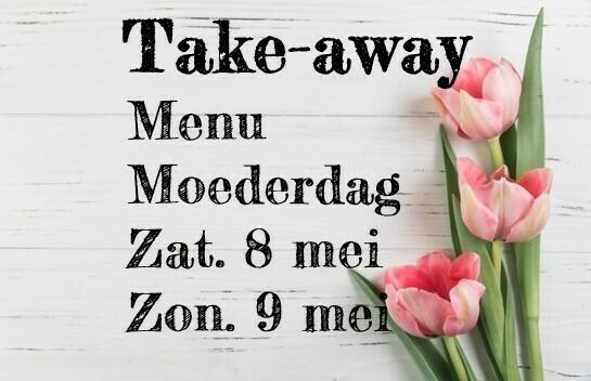 Take away -Moederdag - zat. 8 mei en zon. 9 mei