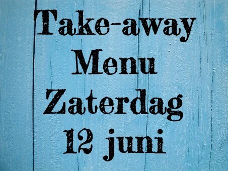 Take-away Menu - Zaterdag 12 juni