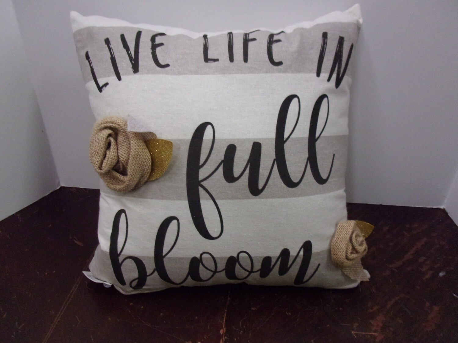 Live Life in Full Bloom Pillow