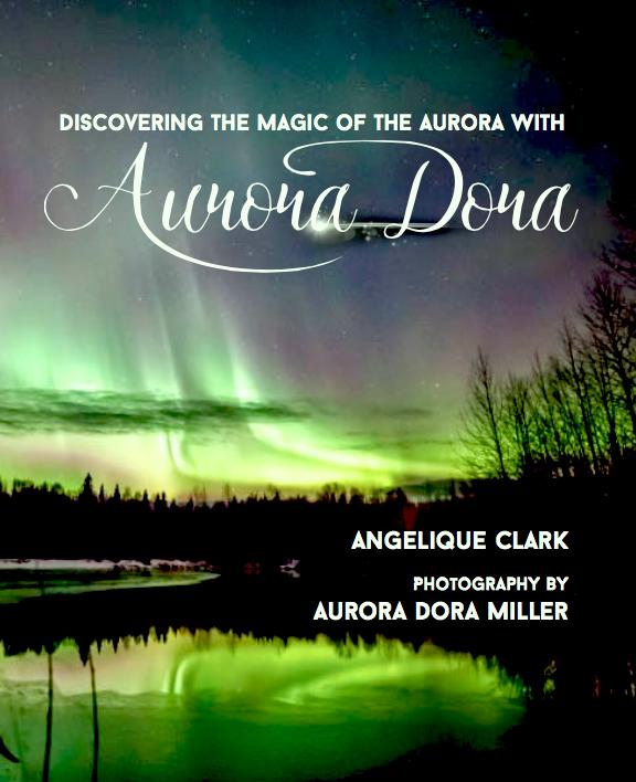 Children's Book - Aurora Dora - Discovering the Magic of the Aurora  by Angelique Clark & Aurora Dora