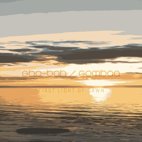 Gho-Bah/Gombaa: First Light of Dawn