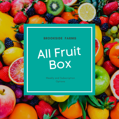 Brookside Farms ALL FRUIT Box for the Week of February 28th and/or Subscription Boxes for 4 Weeks!