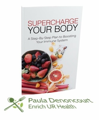 Supercharge Your Body A Step-By-Step Plan to Boosting Your Immune System