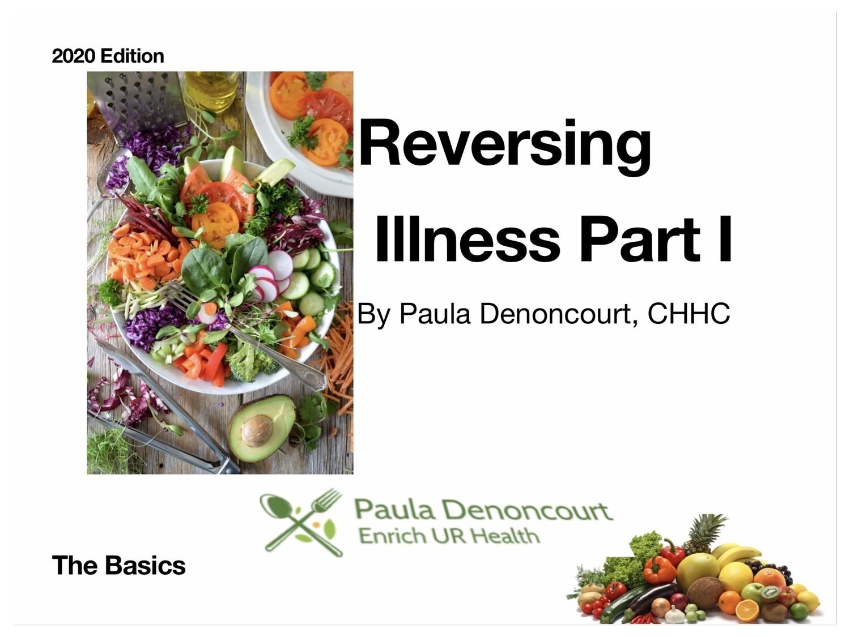 Reversing Illness Part I