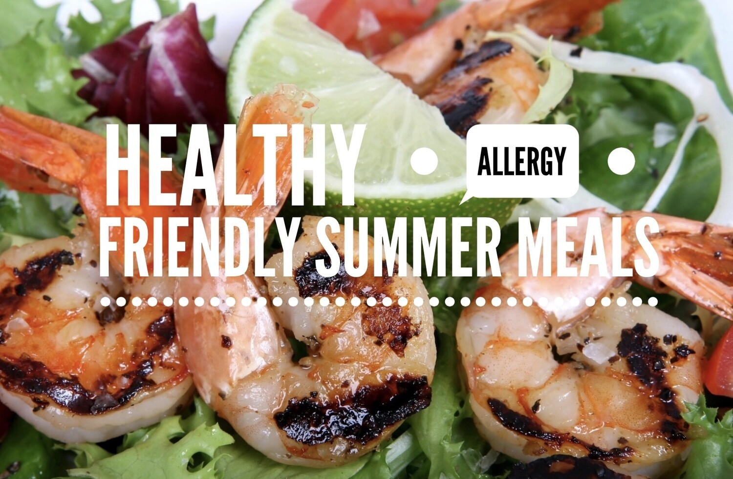 Healthy Allergy Friendly Summer Meals