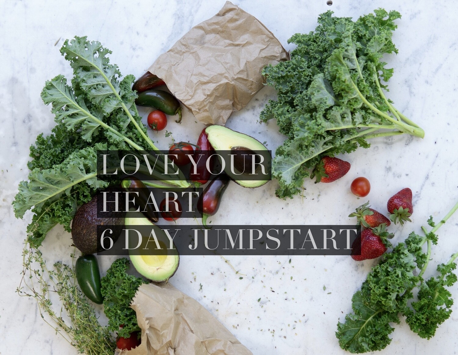 Love Your Heart 6 Day Jumpstart with Free Ebook
