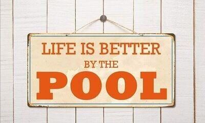 Pool Sign - Life Is Better