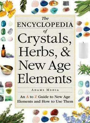 The Encyclopedia Of Crystals, Herbs And New Age Elements