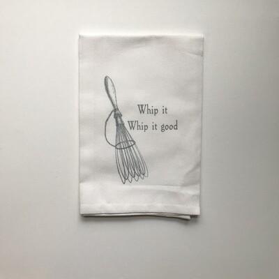 """Whip It Good"" Tea Towel"