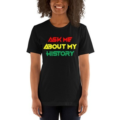 Ask Me About My History: Short-Sleeve Unisex T-Shirt