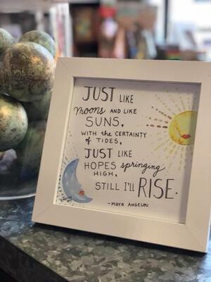 Still I'll Rise Print